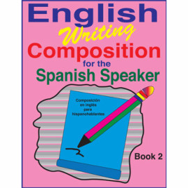 English Writing Composition for the Spanish Speaker Book 2