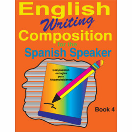 English Writing Composition for the Spanish Speaker Book 4
