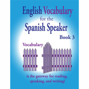 Fisher Hill Store - Vocabulary - English Vocabulary for the Spanish Speaker Book 3