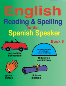 English Reading & Spelling for the Spanish Speaker Book 6. Scope and Sequence for the English Reading and Spelling for the Spanish Speaker Series